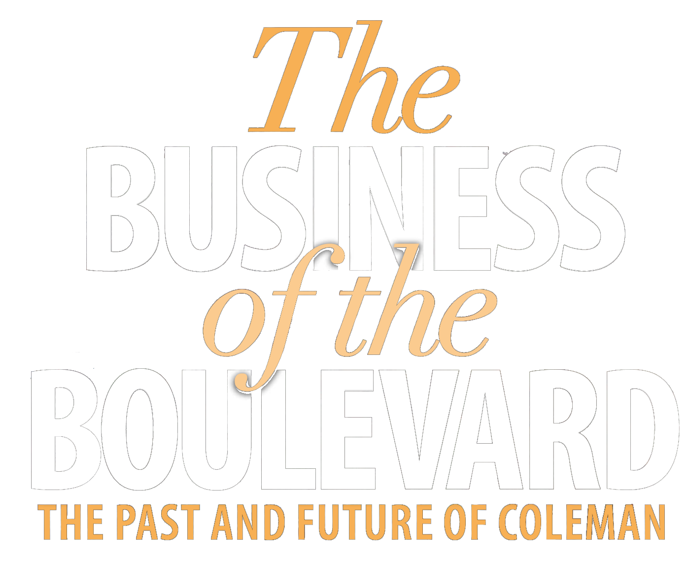 The Business of the Boulevard: The Past and Future of Coleman